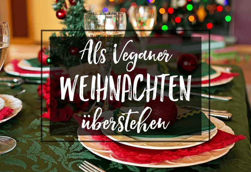 Vegane Weihnachten: Wie du die Feiertage (mit deiner Omni-Familie ...