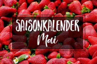 Saisonkalender Mai + 15 passende vegane Rezeptideen