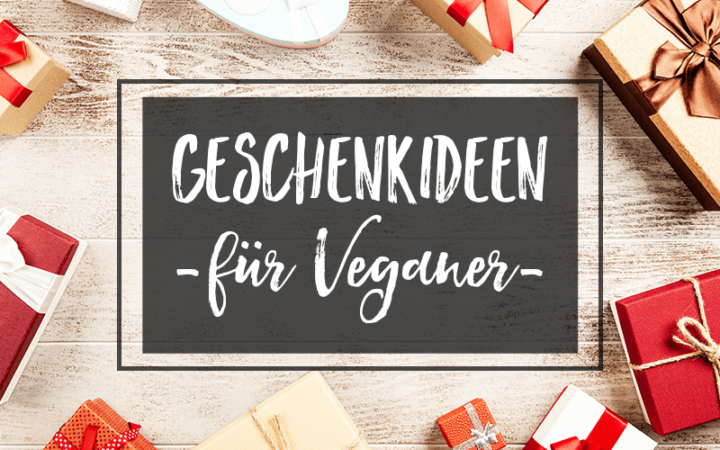 10 Ideen für vegane Geschenke zu Weihnachten, zum Geburtstag & Co.
